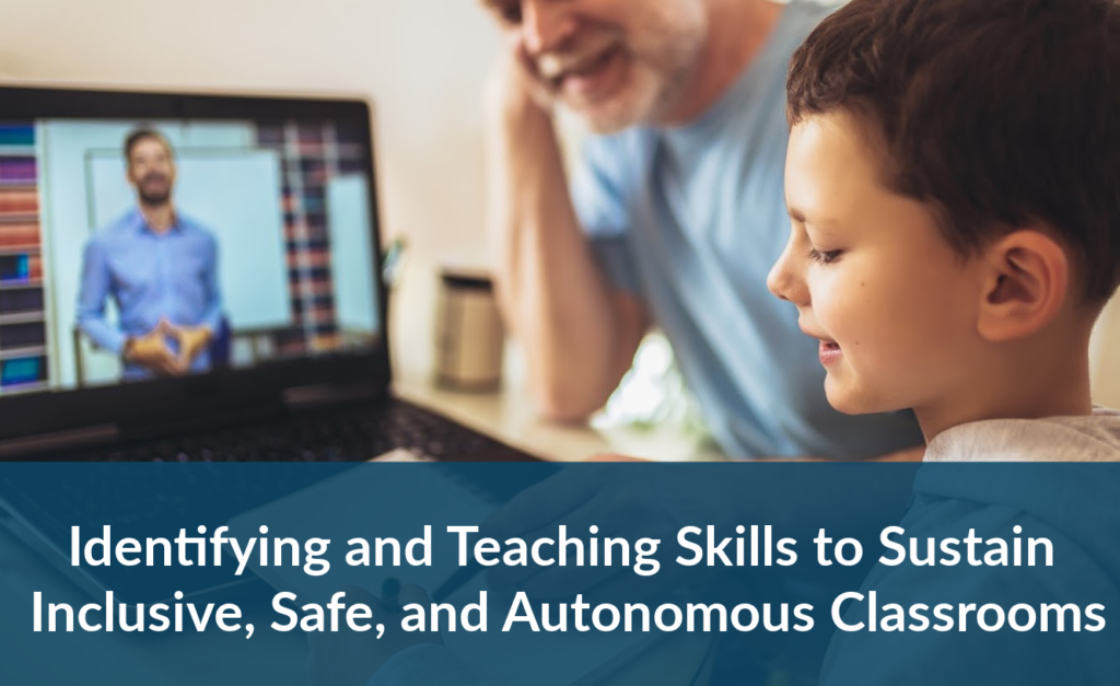 Identifying and teaching skills to Sustain Autonomous Classrooms